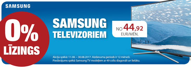 MP SAMSUNG TV BEZPROCENTU LĪZINGS UZ 12 MĒN.