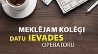 Meklējam kolēģi - datu ievades operatoru / mājas lapas administratoru