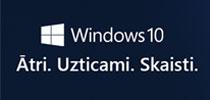 Windows 10 - Ātri. Uzticami. Skaisti.